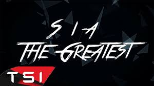 Image result for THE GREATEST BY SIA