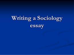 writing a sociology essay writing a sociology essay