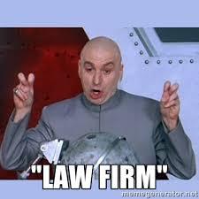 "Law Firm"" - Dr Evil meme | Meme Generator via Relatably.com"