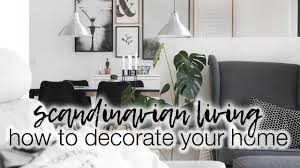 How to <b>decorate</b> your <b>home</b> | <b>Scandinavian home decor</b> with ...