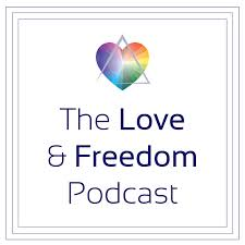 The Love & Freedom Podcast