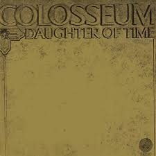 <b>Colosseum</b> - <b>Daughter Of</b> Time | Releases | Discogs