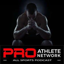 Pro Athlete Network - All Sports Podcast