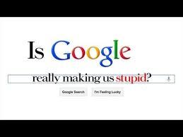is google making us stupid essay
