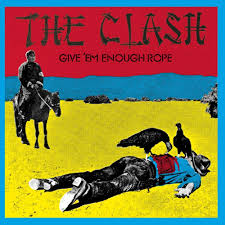 The <b>Clash</b> - <b>Give 'Em</b> Enough Rope Lyrics and Tracklist | Genius