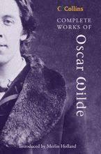 <b>Complete Works</b> of Oscar Wilde (Collins <b>Classics</b>) - Oscar Wilde ...