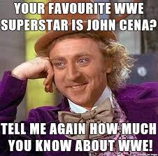 YOUR FAVOURITE WWE SUPERSTAR IS JOHN CENA? - Meme on Imgur via Relatably.com