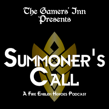 Summoner's Call: A Fire Emblem Heroes Podcast