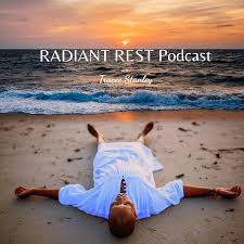 Radiant Rest  Podcast with Tracee Stanley