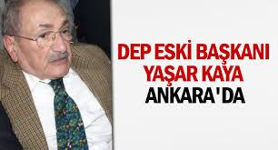 ANKARA - Kapatılan Demokrasi Partisi'nin (DEP) kurucusu ve yazar Yaşar Kaya, 21 yıl sonra Türkiye'ye döndü. Ankara 11. Ağır Ceza Mahkemesi'nin, Türkiye'ye 3 ... - dep-eski-baskani-yasar-kaya-ankara039da-136480