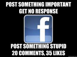 Post something important Get no response Post something stupid 20 ... via Relatably.com