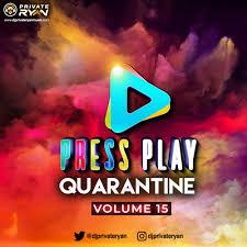 Private Ryan Presents Press Play Quarantine 15 (RAW <b>Summer Vibe</b>)
