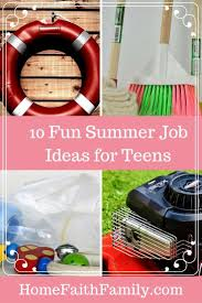 10 fun summer job ideas for teens do you have a teenager in the house this summer these 10 fun summer job