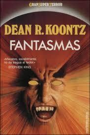 Fantasmas (Dean R.Koontz) Images?q=tbn:ANd9GcS4qpEyetpp-eN1io3TVXP1-xaTBFmTFbmN2H6sKndi65IihqT-