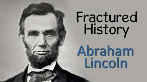 Abraham Lincoln Bio Fractured History Abraham Lincoln Short Documentary Youtube