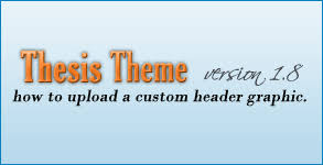 How To Add A Custom Header Graphic To Thesis WordPress Theme Version     Logos for Websites