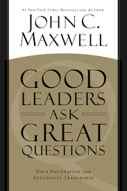 good leaders ask great questions hachette book group good leaders ask great questions