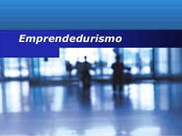 Resultado de imagen para emprendedurismo