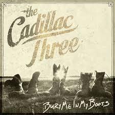 The <b>Cadillac Three</b> - <b>Bury</b> Me In My Boots : Target