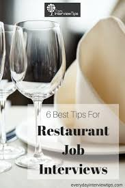 best ideas about restaurant jobs restaurant best tips for restaurant job interviews
