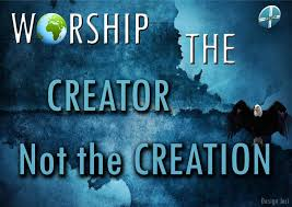 Image result for worship the creator