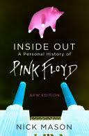 Inside Out: A Personal History of Pink Floyd - <b>Nick Mason</b> - Google ...
