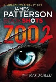 <b>Zoo</b> 2 : <b>James Patterson</b> : 9781786530035
