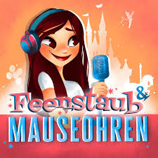 Feenstaub & Mauseohren   Disney Podcast