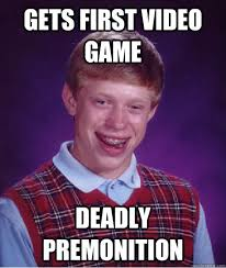 Gets first video game deadly premonition - Bad Luck Brian - quickmeme via Relatably.com