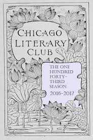 home the chicago literary club is a voluntary association of men and women interested in writing original essays on topics of their own choosing and in listening to other members present