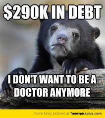 Debt because of Medical School | Funny Pictures via Relatably.com