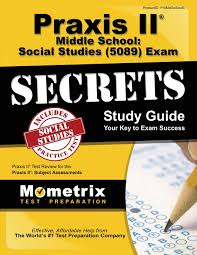 praxis ii middle school social studies 5089 exam secrets study praxis ii middle school social studies 5089 exam secrets study guide praxis ii test review for the praxis ii subject assessments secrets mometrix