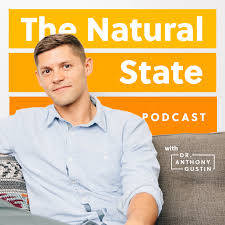 The Natural State with Dr. Anthony Gustin