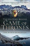 The History Behind Game of Thrones: The <b>North Remembers</b> ...