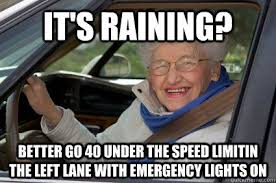 It's raining? better go 40 under the speed limit - South Florida ... via Relatably.com