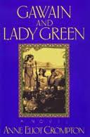 Gawain and <b>Lady Green</b> - Anne Eliot Crompton - Google Books