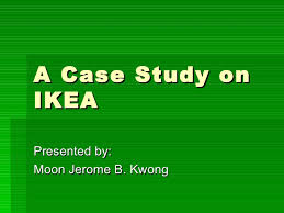 A case study on ikea SlideShare A Case Study on IKEA Presented by  Moon Jerome B  Kwong