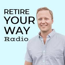 Retire Your Way Radio
