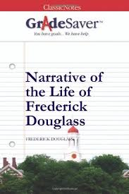 narrative of the life of frederick douglass essays   gradesavernarrative of the life of frederick douglass frederick douglass