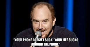 Louis CK phone quote