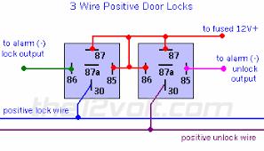 3 Wire Positive Door Locks Relay Diagram  O