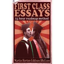 first class essays the hour roadmap method study skills book  first class essays the hour roadmap method study skills book essay writing for university by martin horton eddison  reviews discussion bookclubs