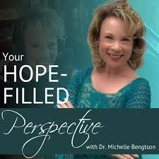 Your Hope-Filled Perspective with Dr. Michelle Bengtson podcast