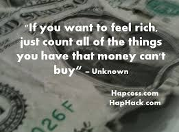 does money buy happiness essay  If you want to feel rich count the things money can t buy Connecting Happiness and