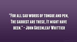 John Greenleaf Whittier Quotes. QuotesGram via Relatably.com
