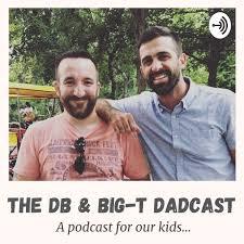Db and Big T Dadcast