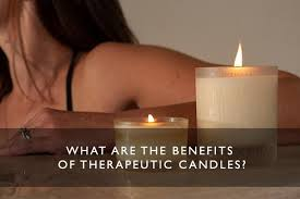 What are the benefits of therapeutic <b>candles</b>? - Scentered