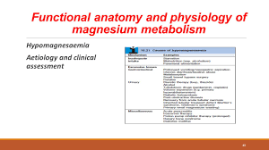 disorders of water and electrolytes imbalance abdullah alyouzbaki 40 functional anatomy and physiology of magnesium metabolism hypomagnesaemia aetiology and clinical assessment 40
