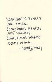 James Frey on Pinterest | James D'arcy, Meaning Of Life and ... via Relatably.com