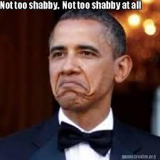 Meme Creator - Not too shabby. Not too shabby at all Meme ... via Relatably.com